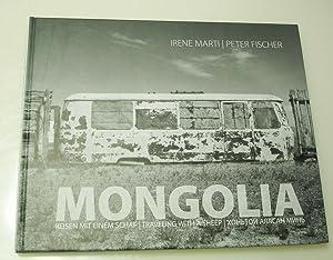 Mongolia - Reisen mit einem Schaf: Marti, Irene; Fischer, Peter