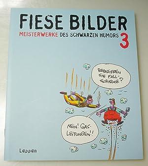 Fiese Bilder 3 - Meisterwerke des schwarzen Humors: Kleinert, Wolfgang