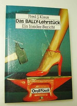 Das Bally-Lehrstück: Klaus, Fred J.