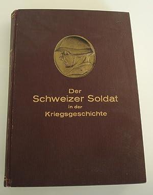 Der Schweizer Soldat in der Kriegsgeschichte: Maag, A.; Feldmann,