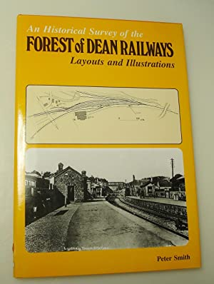 An Historical Survey of the Forest of Dean Railways: Smith, Peter