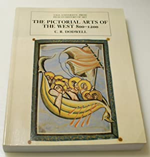 The Pictorial Arts of the West 800-1200: Dodwell, C.R.