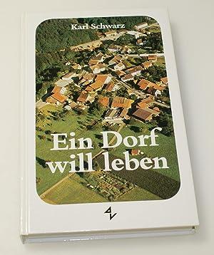 Ein Dorf will leben: Schwarz, Karl