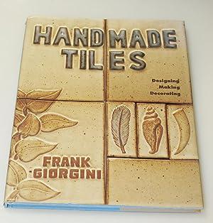Handmade Tiles: Designing, Making, Decorating: Giorgini, Frank