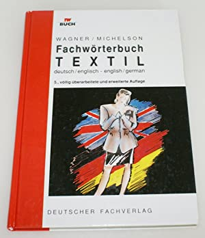 Fachwörterbuch Textil: Deutsch-English/English-German