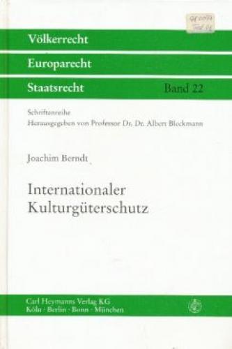 Internationaler Kulturgüterschutz.: Berndt, Joachim
