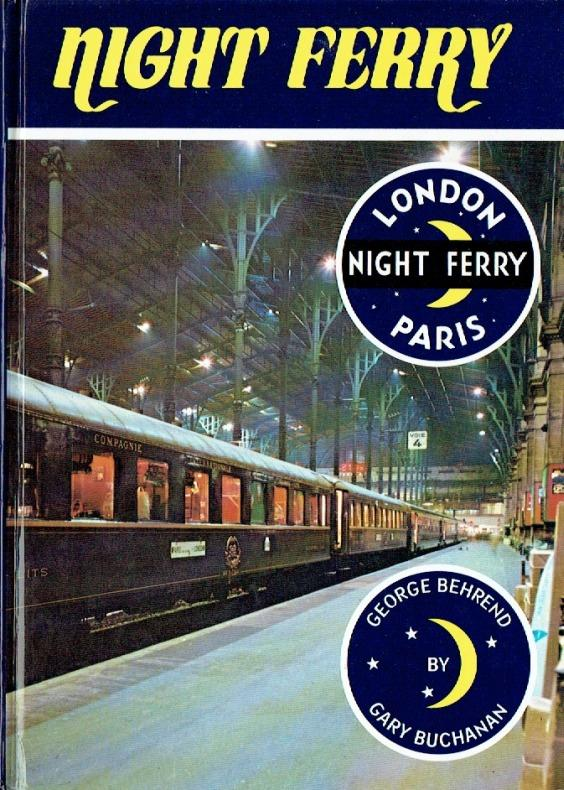 Night Ferry ; London - Paris.: Behrend, George ; Buchanan, Gary