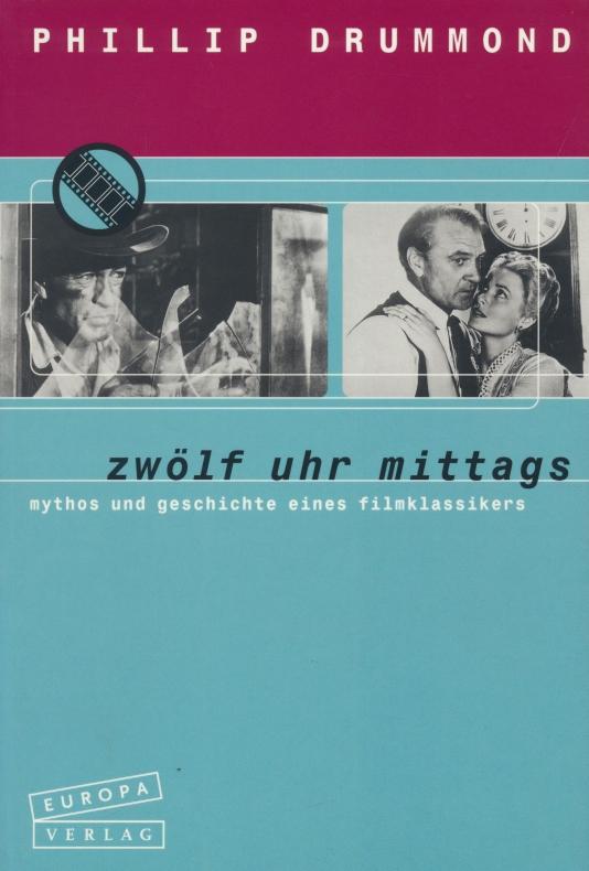 Zwölf Uhr Mittags ; Mythos und Geschichte eines Filmklassikers.