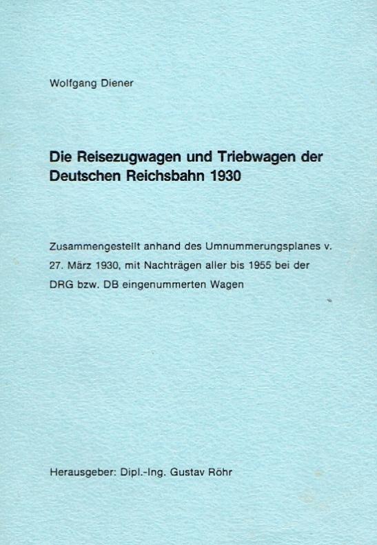 Die Reisezugwagen und Triebwagen der Deutschen Reichsbahn 1930 : zsgest. anhand d. ...