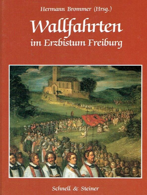 Wallfahrten im Erzbistum Freiburg.: Brommer, Hermann (Herausgeber);