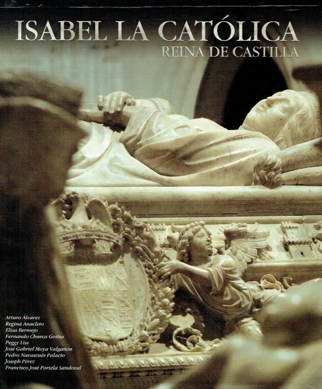 Isabel la Católica. Reina de Castilla. - Liss, Peggy; Perez, Joseph u.a