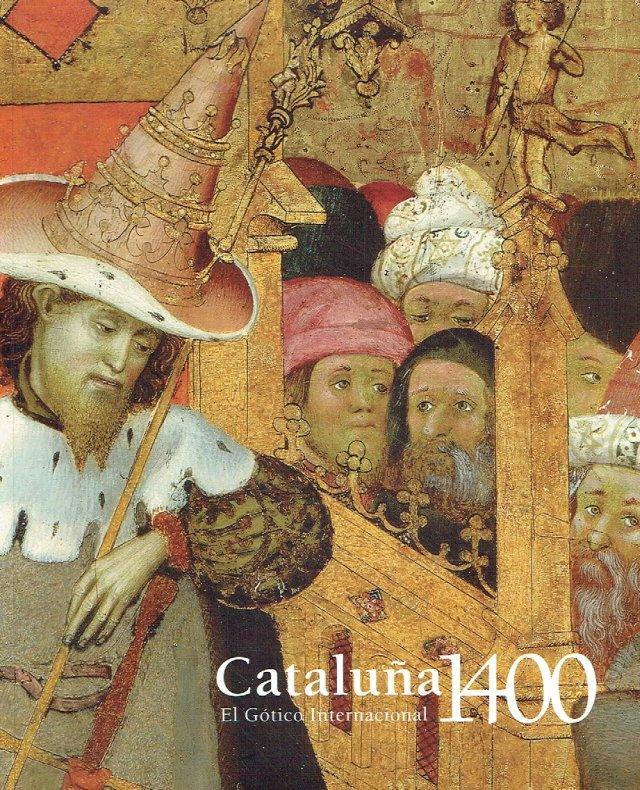 Cataluña 1400 : el gótico internacional ; Museu Nacional d'Art de Catalunya, 29 marzo - 15 julio 2012. - Cornudella, Rafael