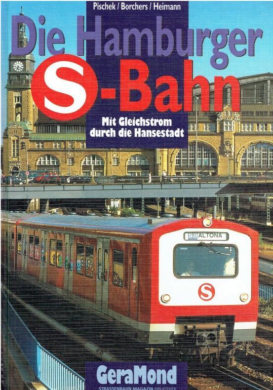 Die Hamburger S-Bahn.: Pischek, Wolfgang; Borchers,