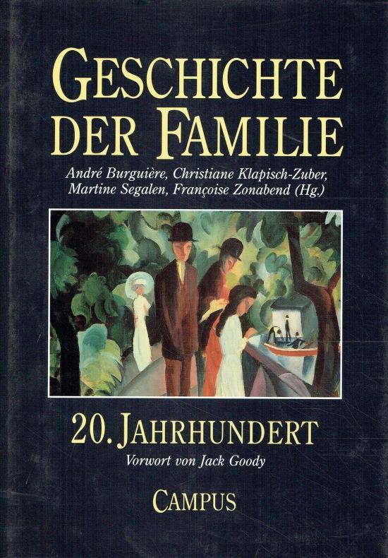 Geschichte der Familie: Band 4: 20. Jahrhundert.: Burguiere, Andre; Klapisch-Zuber,