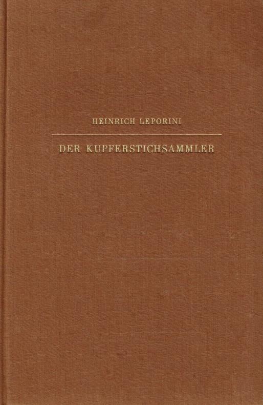 DER KUPFERSTICHSAMMLER.: 97257 Leporini, Heinrich;