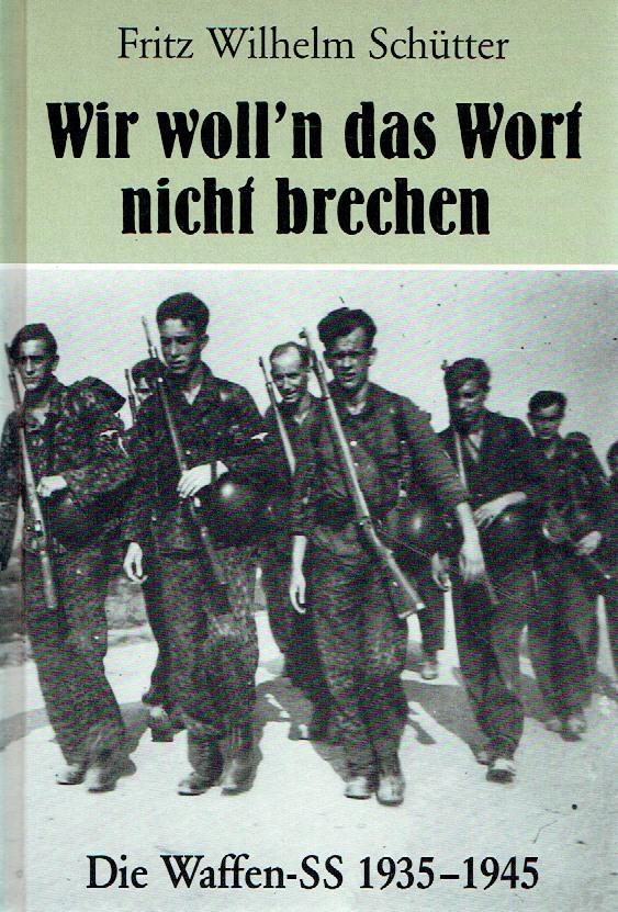 Wir woll n das Wort nicht brechen: Fritz Wilhelm Schütter: