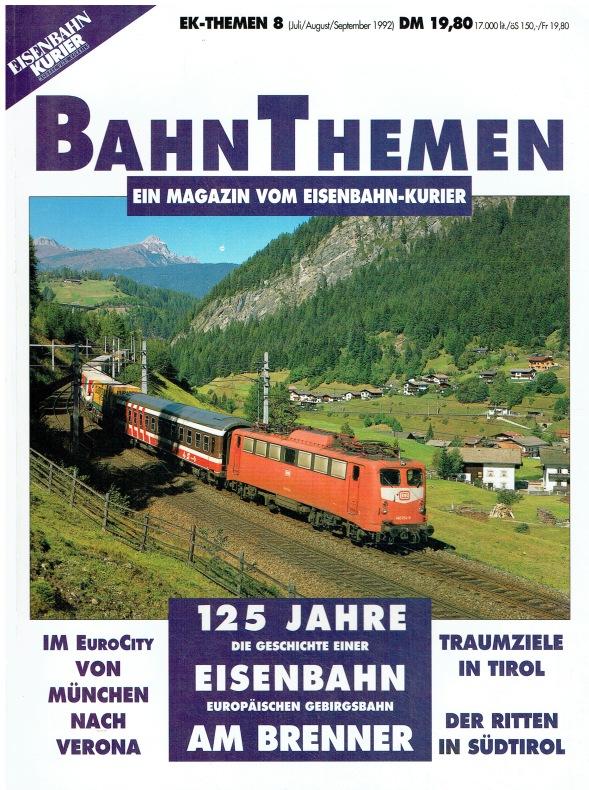 Eisenbahn-Kurier : Themen ; 8. (1992) 125 Jahre Eisenbahn am Brenner : die Geschichte einer europäischen Gebirgsbahn.