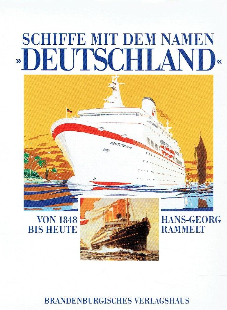 Schiffe mit dem Namen Deutschland . Von 1848 bis heute. - Rammelt, Hans-Georg