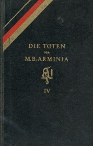 Die Toten der Marburger Burschenschaft Arminia. T.: Bonnet, Rudolf: