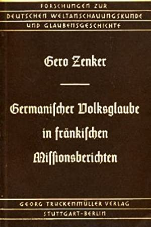 Forschungen zur deutschen Weltanschauungskunde und Glaubensgeschichte ; H. 3 Germanischer ...