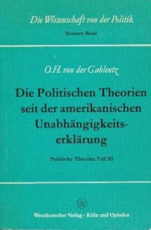 Die politischen Theorien seit der amerikanischen Unabhängigkeitserklärung. Politische ...