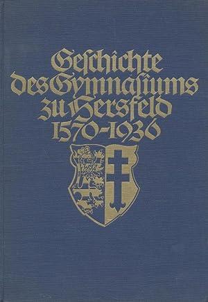 Geschichte des Gymnasiums zu Hersfeld 1570 - 1936.: Hafner, Philipp