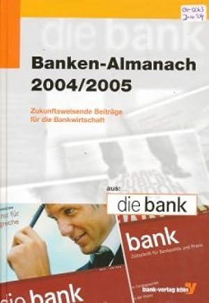 Banken-Almanach 2004/2005. Zukunfsweisende Beiträge für die Bankwirtschaft.: Arnold,...