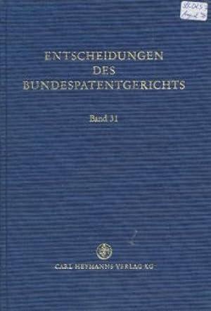 Entscheidungen des Bundespatentgerichts: BD 31.: Richterin des Bundespatentgerichts (Hrsg.)