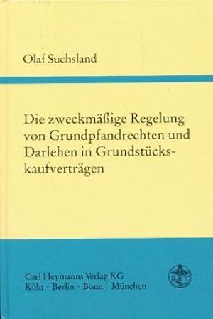 Die zweckmäßige Regelung von Grundpfandrechten und Darlehen in Grundstückskaufvertr...