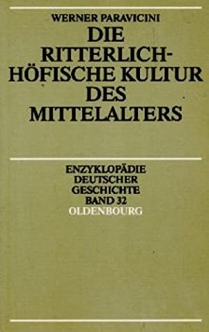 Die ritterlich-höfische Kultur des Mittelalters.: Paravicini, Werner