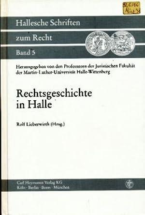 Rechtsgeschichte in Halle: Gedächtnisschrift für Gertrud Schubart-Fikentscher (1896-1985)...