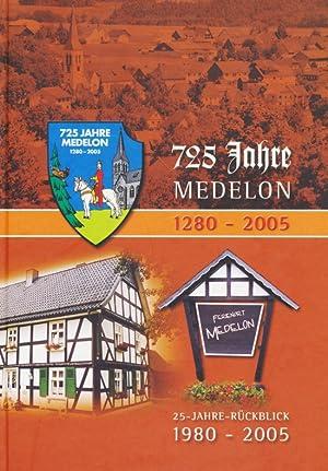 725 Jahre Medelon 1280 - 2005. 25 Jahre Rückblick 1980 - 2005: Lefarth , Hermann