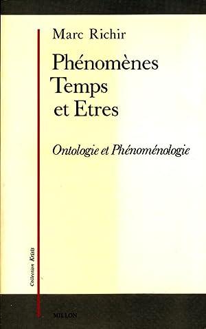 Phenomenes Temps et Etres Onotologie et Phenomenologie.: Richier, Marc