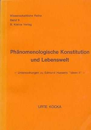 Wissenschaftliche Reihe ; Bd. 9 Phänomenologische Konstitution und Lebenswelt : Unters. zu ...