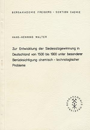 Zur Entwicklung der Siedesalzgewinnung in Deutschland von 1500 bis 1900 unter besonderer Berü...