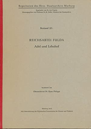 Repertorien des Hess. Staatsarchivs Marburg . - Bestand 95., Reichsabtei Fulda : Adel u. Lehnhof &#...