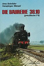 Die Baureihe 38.10 (preußische P 8).: Schröder/Wenzel