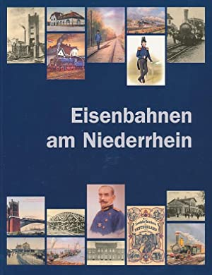 Eisenbahnen am Niederrhein ; Eine Ausstellung des Städtischen Museums Wesel, der Stadtarchivs ...