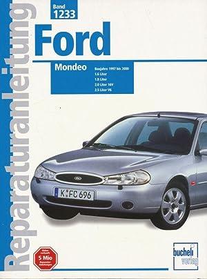 Reparaturanleitung, Band 1233: Ford Mondeo Baujahre 1997 bis 2000 1.6 1.8 2.0 16V und 2.5 Liter V6....