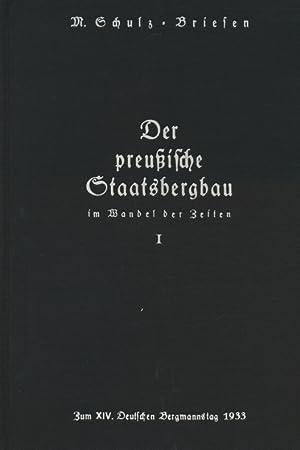 Der preußische Staatsbergbau von seinen Anfängen bis zum Ende des 19. Jahrhunderts.: Max...