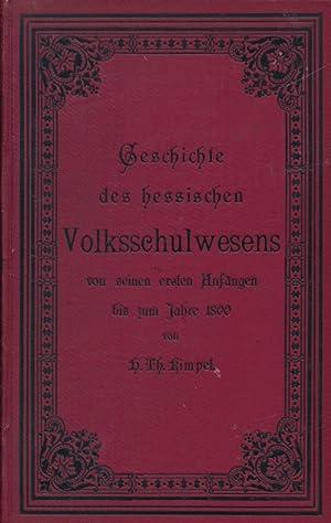 Geschichte des hessischen Volksschulwesens von seinen ersten Anfängen bis zum Jahre 1800.: ...