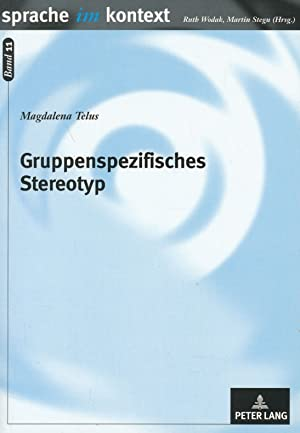 Sprache im Kontext, Band 11: Gruppenspezifisches Stereotyp : ein Modell der Einbettung in die ...