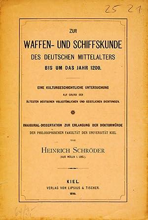 Zur Waffen- und Schiffskunde des deutschen Mittelalters bis um das Jahr 1200 : eine ...