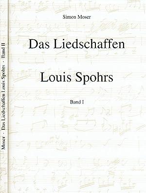 Das Liedschaffen Louis Spohrs ; Studien - Kataloge - Analysen - Wertungen. Ein Beitrag zur ...