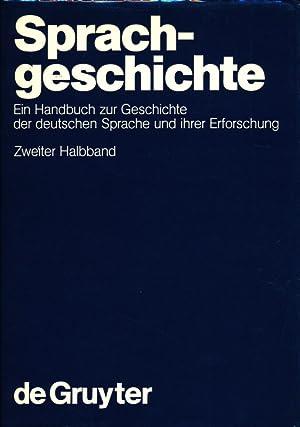 Sprachgeschichte - Ein Handbuch zur Geschichte der deutschen Sprache und ihrer Erforschung, Zweiter...