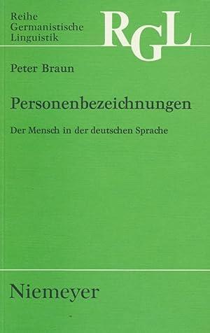 Personenbezeichnungen : der Mensch in der deutschen Sprache.: Braun, Peter: