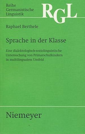 Sprache in der Klasse : eine dialektologisch-soziolinguistische Untersuchung von Primarschulkindern...