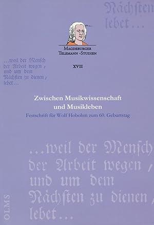 Zwischen Musikwissenschaft und Musikleben : Festschrift für Wolf Hobohm zum 60. Geburtstag am ...