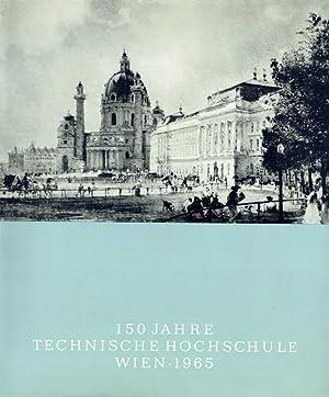 Die Technische Hochschule in Wien : ihre Gründung, Entwicklung und ihr bauliches Werden.: ...