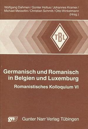 Germanisch und Romanisch in Belgien und Luxemburg Romanistisches Kolloquium VI.: Dahmen, Wolfgang [...